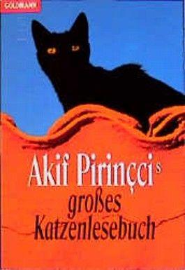 Akif Pirinccis großes Katzenlesebuch
