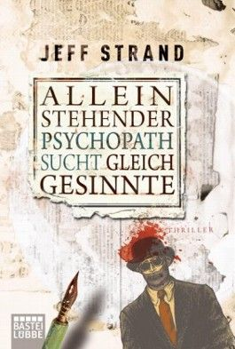 Alleinstehender Psychopath sucht Gleichgesinnte