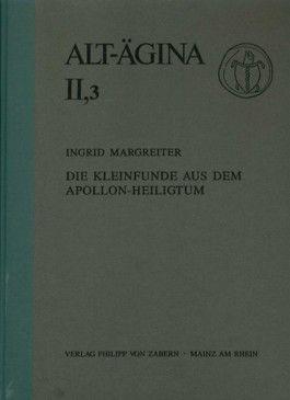 Alt-Ägina / Die Kleinfunde aus dem Appolon-Heiligtum