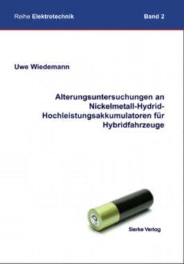 Alterungsuntersuchungen an Nickelmetall-Hydrid- Hochleistungsakkumulatoren für Hybridfahrzeuge