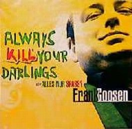 Always Kill Your Darlings, 1 CD-Audio