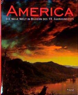 America, Die Neue Welt in Bildern des 19. Jahrhunderts