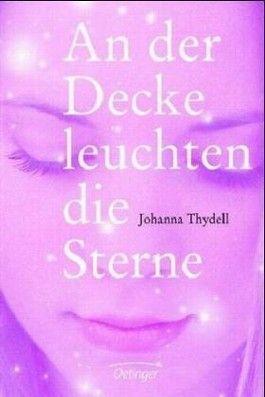 an der decke leuchten die sterne von johanna thydell bei lovelybooks jugendbuch. Black Bedroom Furniture Sets. Home Design Ideas