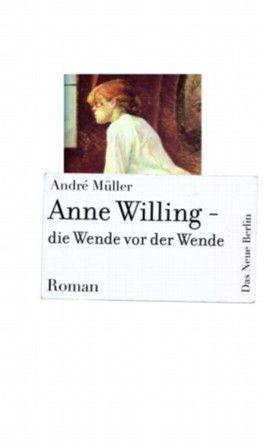 Anne Willing - Die Wende vor der Wende