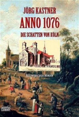 Anno 1076 - Die Schatten von Köln