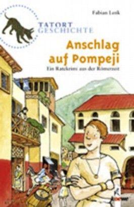 Tatort Geschichte - Anschlag auf Pompeji