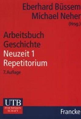 Arbeitsbuch Geschichte, Neuzeit, Repetitorium. Tl.1