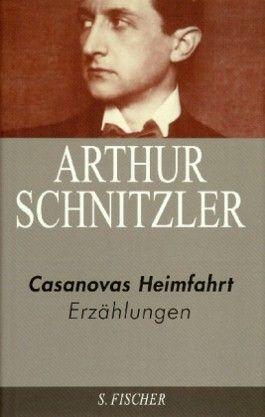 Arthur Schnitzler. Ausgewählte Werke in acht Bänden / Casanovas Heimfahrt
