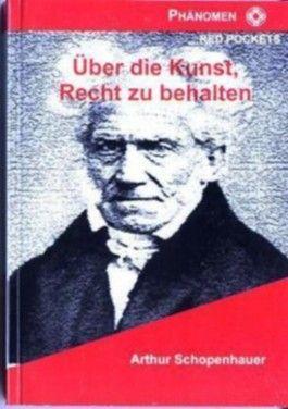 Arthur Schopenhauer über die Kunst, Recht zu behalten