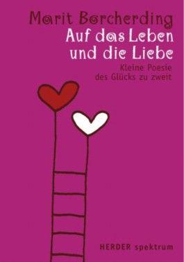Auf das Leben und die Liebe