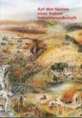 Auf den Spuren einer frühen Industrielandschaft