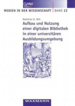 Aufbau und Nutzung einer digitalen Bibliothek in einer universitären Ausbildungsumgebung