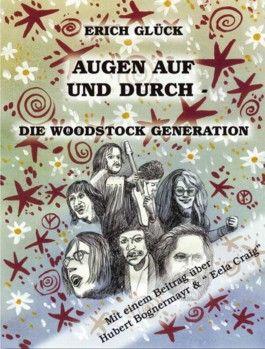 Augen auf und durch - Die Woodstock Generation