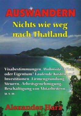Auswandern! Nichts wie weg nach Thailand