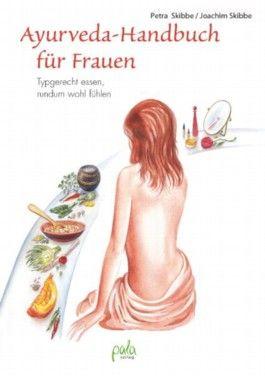 Ayurveda-Handbuch für Frauen