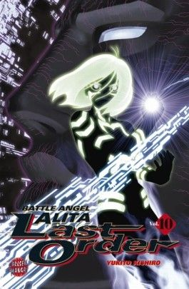 Battle Angel Alita Last Order / Battle Angel Alita - Last Order, Band 10