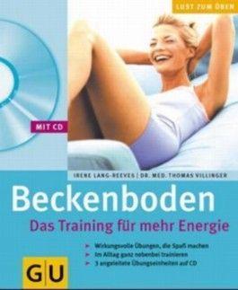 Beckenboden. Das Training für mehr Energie (mit CD)
