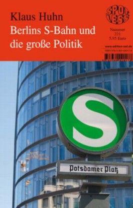 Berlins S-Bahn und die große Politik