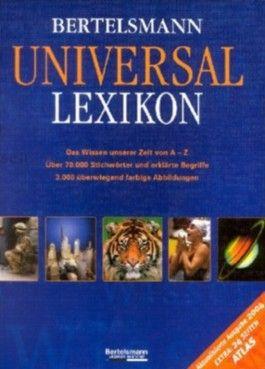Bertelsmann Universal Lexikon. Das Wissen unserer Zeit von A - Z