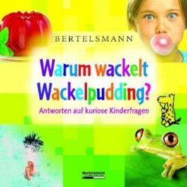 Bertelsmann Warum wackelt Wackelpudding?