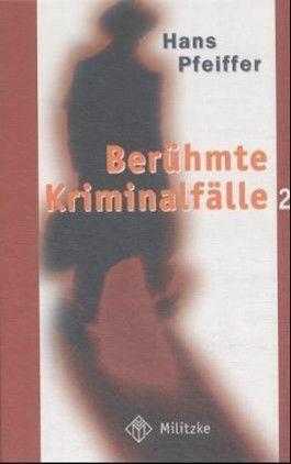 Berühmte Kriminalfälle. Bd.2