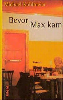 Bevor Max kam