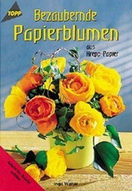 Bezaubernde Papierblumen aus Krepp-Papier