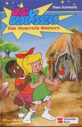 Bibi Blocksberg / Das feuerrote Nashorn