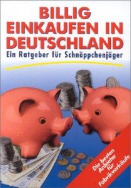 Billig einkaufen in Deutschland. Ein Ratgeber für Schnäppchenjäger