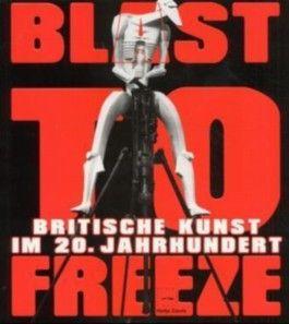 Blast to Freeze, Britische Kunst im 20. Jahrhundert