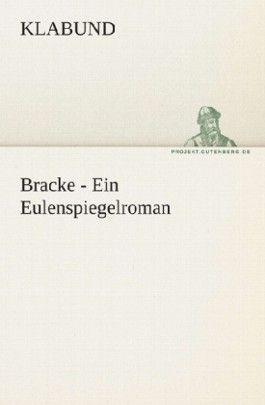 Bracke - Ein Eulenspiegelroman