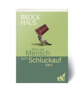 Brockhaus Wie der Mensch zum Schluckauf kam