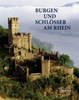 Burgen und Schlösser am Rhein