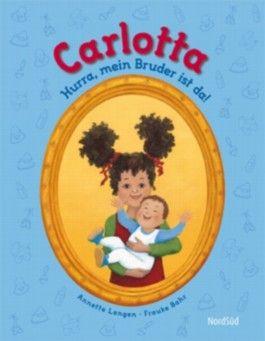 Carlotta - Hurra, mein Bruder ist da!