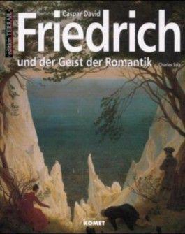 Caspar David Friedrich und der Geist der Romantik