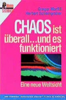 Chaos ist überall . . . und es funktioniert