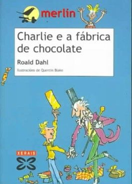Charlie E a Fabrica De Chocolate/ Charlie and the Chocolate Factory