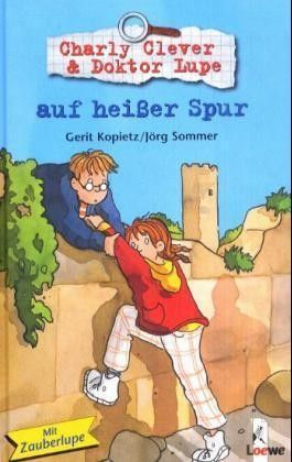 Charly Clever & Doktor Lupe auf heißer Spur
