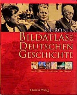 Chronik Bildatlas zur Deutschen Geschichte