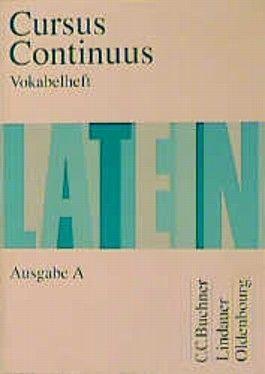 Cursus Continuus - Ausgabe A / Texte und Übungen