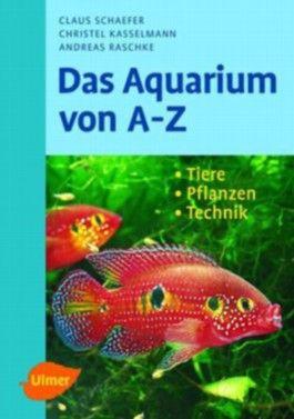 Das Aquarium von A - Z