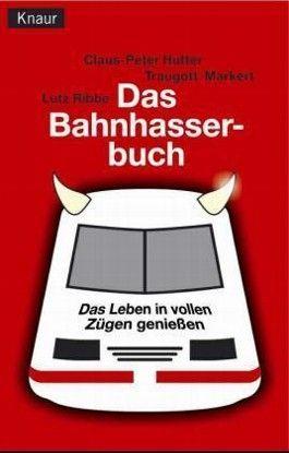 Das Bahn-Hasser-Buch