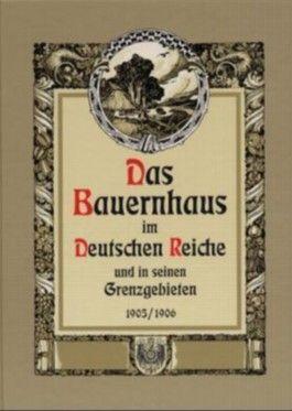 Das Bauernhaus im Deutschen Reiche