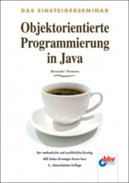 Das Einsteigerseminar Objektorientierte Programmierung in Java