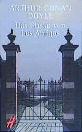 Das Fiasko von Los Amigos