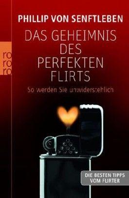 Das Geheimnis des perfekten Flirts