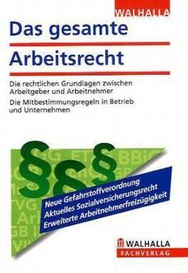 Das gesamte Arbeitsrecht Ausgabe 2011