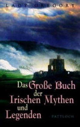 Das Große Buch der Irischen Mythen und Legenden