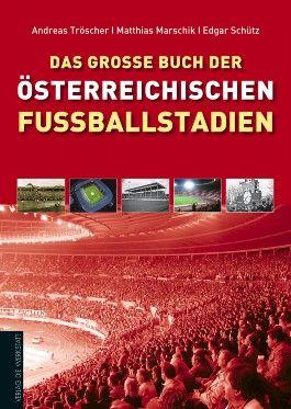 Das große Buch der österreichischen Fußballstadien