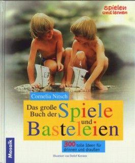 Das große Buch der Spiele und Basteleien